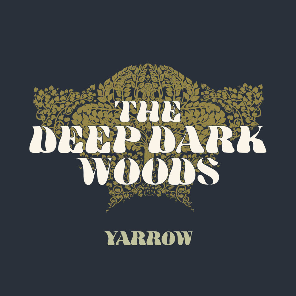 The Deep Dark Woods - Yarrow (2017)